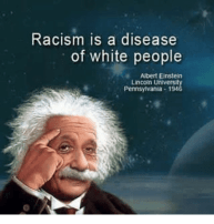 racism-is-a-disease-of-white-people-albert-einstein-lincoln-10398175.png