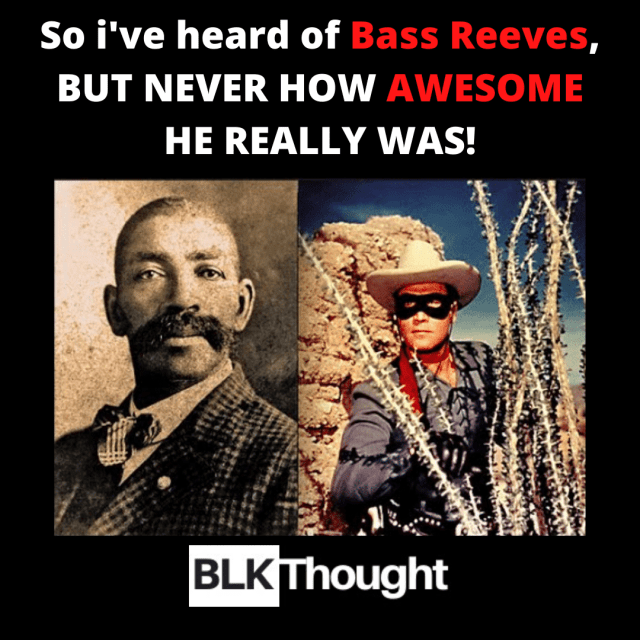 Bass Reeves, The Best Deputy in the Wild Wild West!