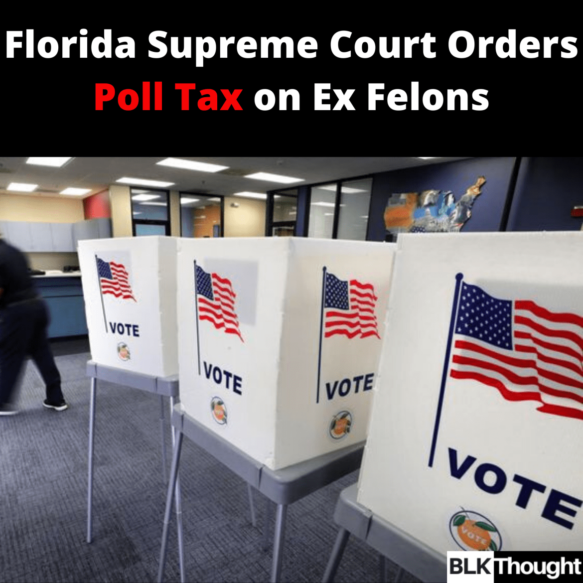 Florida Supreme Court Orders Poll Tax on Ex Felons/ Returning Citizens
