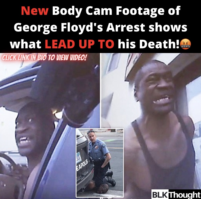 New Body cam Footage of George Floyd's Arrest shows what LEAD UP TO his Death