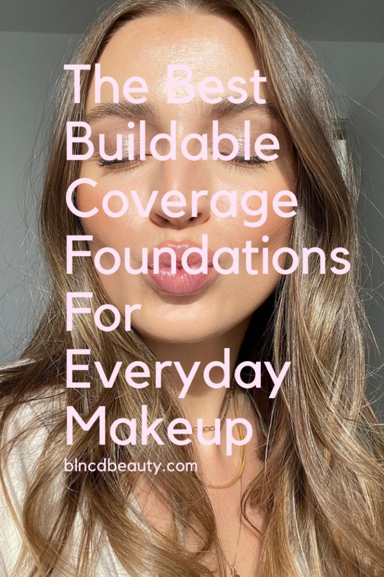 The Best Buildable Coverage Foundations For Everyday Makeup Pin
