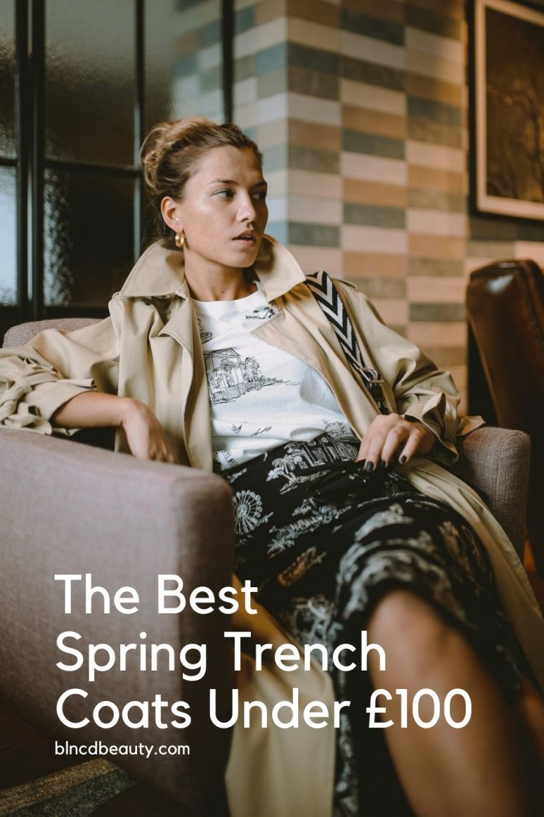 The Best Spring Trench Coats Under £100 Pinterest