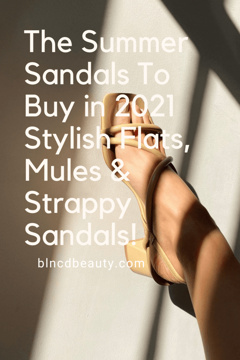 The Summer Sandals To Buy in 2021