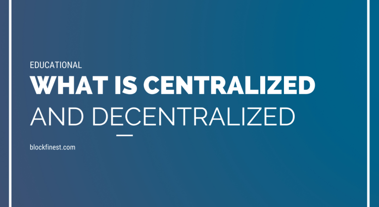 decentralized and centralized