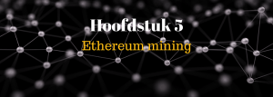 Wat is ethereum mining en hoe kun je ethereum minen?