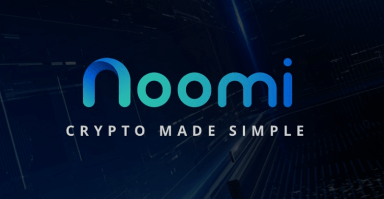 Noomi Wallet Aims to Bridge the Gap Between People Interested in Crypto and Crypto Itself