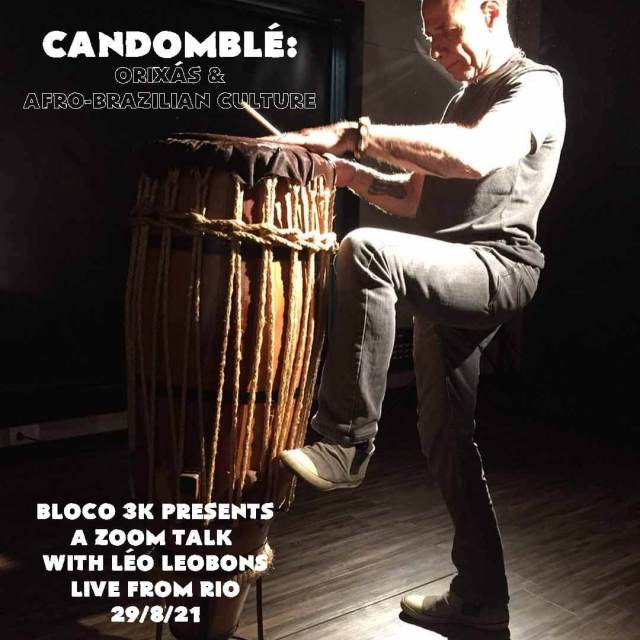 Orixás & Afro-Brazilian Culture - Bloco 3K presents an Exclusive online talk live from Rio with Léo Leobons