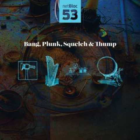 Various Artists – netBloc Vol. 53: Bang, Plunk, Squelch & Thump