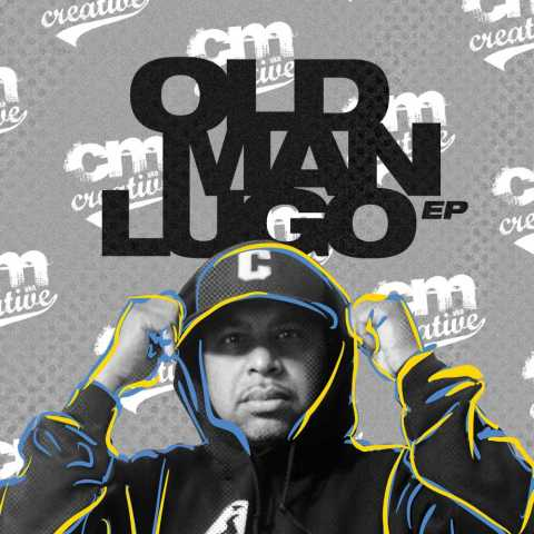 CM aka Creative – Old Man Lugo EP