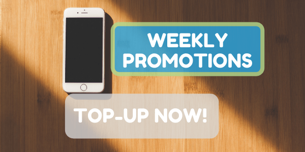 Top-up your phone: Don't miss our weekly promotions!
