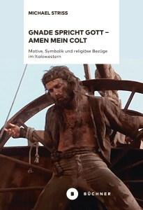 Gnade spricht Gott - Amen mein Colt Büchner Verlag Striss Buch Review