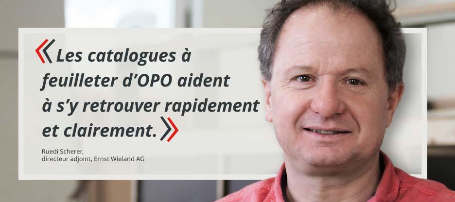 Parole aux clients d'OPO – Ernst Wieland AG