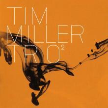 Tim Miller Trio 2 - 前向きに Jazz!