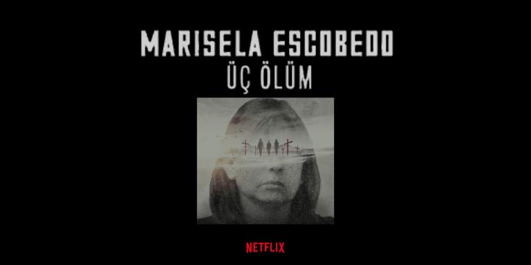 Marisela Escobedo Belgesel Konusu Yorumu