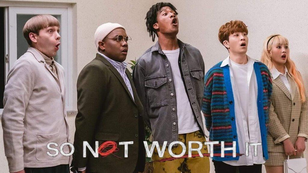 So Not Worth It Dizi Konusu ve Yorumu – Netflix