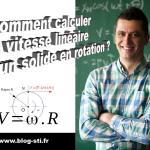 Formulaire: Comment calculer la vitesse linéaire d'un solide en rotation?