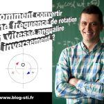 Formulaire: Comment convertir une fréquence de rotation en vitesse angulaire et inversement?