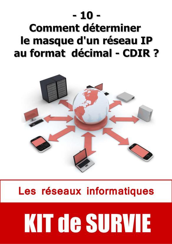 #10. Comment déterminer le masque d'un réseau IP au format décimal - CDIR ?