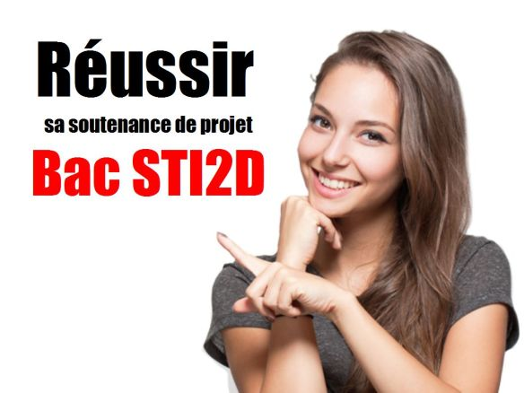 Bac STI2D – Réussir sa soutenance de projet