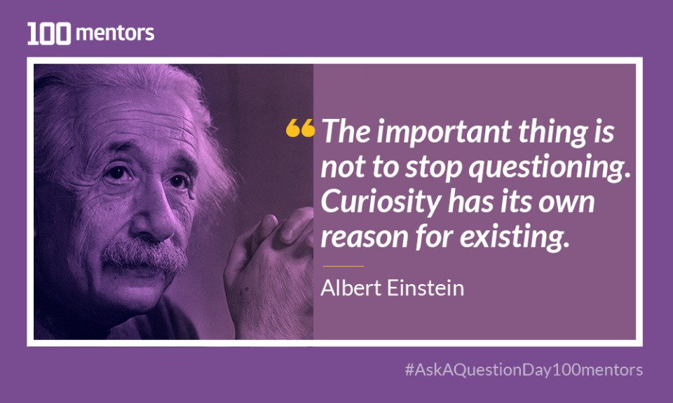 """The most important thing is not to stop asking questions. Curiosity has its own reason for existing."" -Albert Einstein"