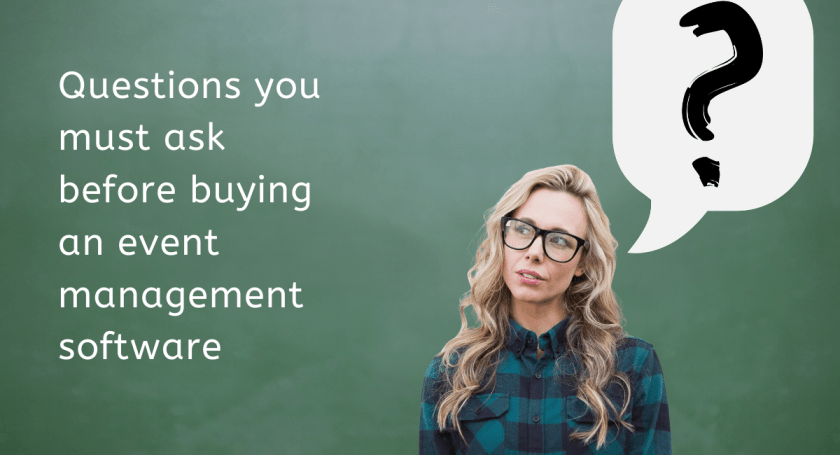 Questions you must ask before buying an event management software