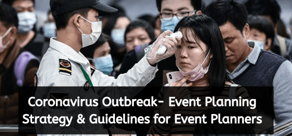 Coronavirus Outbreak- Event Planning Strategy & Guidelines for Event Planners