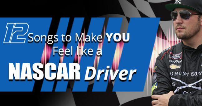 12 Songs to Make You Feel like a NASCAR Drive