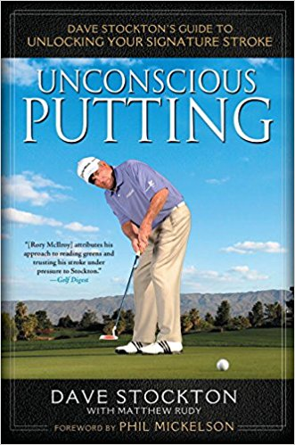 unconscious putting dave stockton