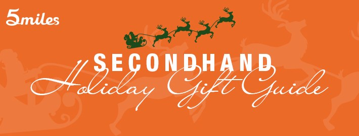 Secondhand Holiday Gift Guide