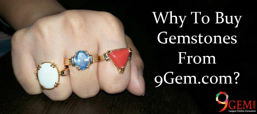 Why To Buy Gemstones From 9Gem.com
