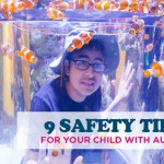 9 SAFETY TIPS FOR YOUR CHILD WITH AUTISM