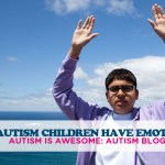 #48 AUTISM CHILDREN HAVE EMOTIONS: AUTISM IS AWESOME: AUTISM BLOG
