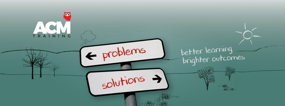 What we do at ACM Training - help you solve your problems!