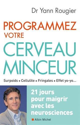 Programmez votre cerveau minceur - Dr Yann Rougier
