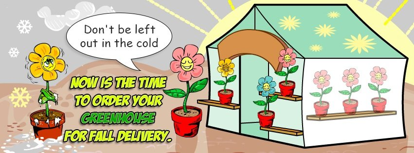 Now is the time to order your greenhouse for fall delivery