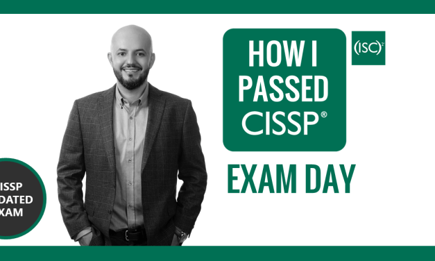 How To Prepare For The CISSP Exam Day and Pass