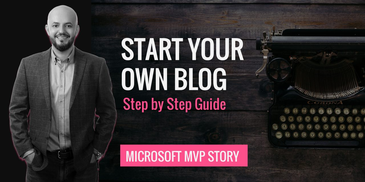 How To Start Your Own Blog – Microsoft MVP Story