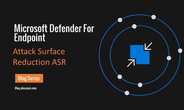 P4: MS Defender for Endpoint – Attack Surface Reduction ASR