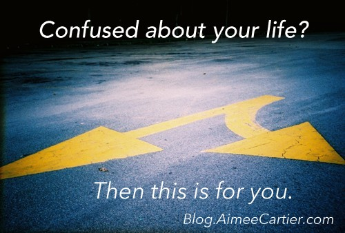 What to do if you're confused about your life... Blog.AimeeCartier.com pic-azri-kamaruddin