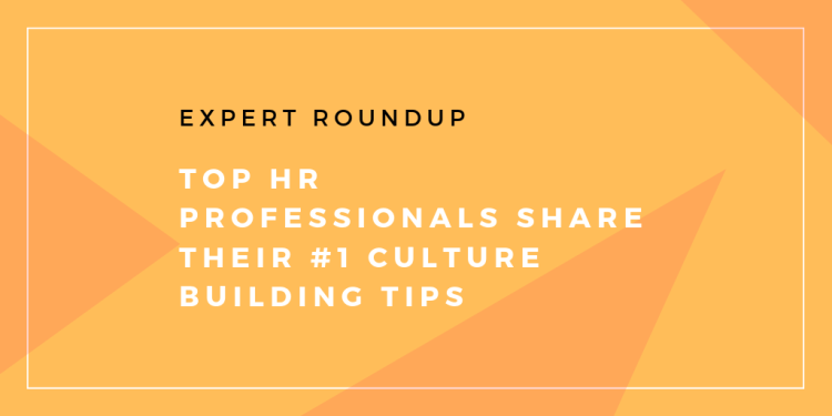 Culture Building Tips by HR Professionals