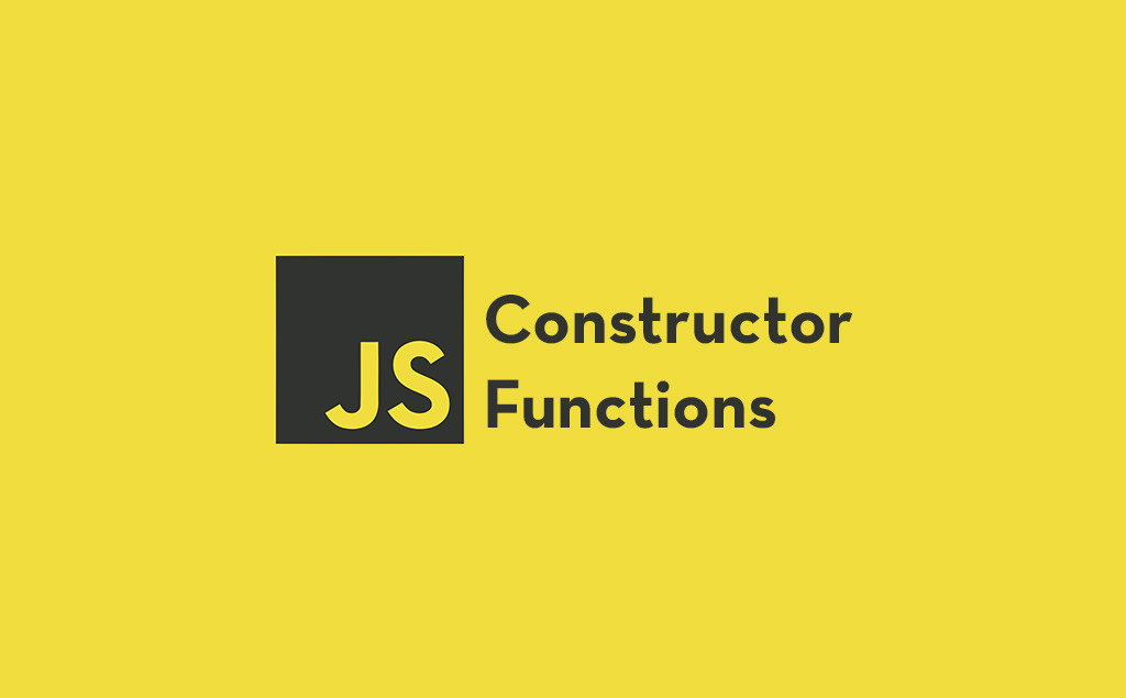 Getting Started With JavaScript Constructor Functions feature image