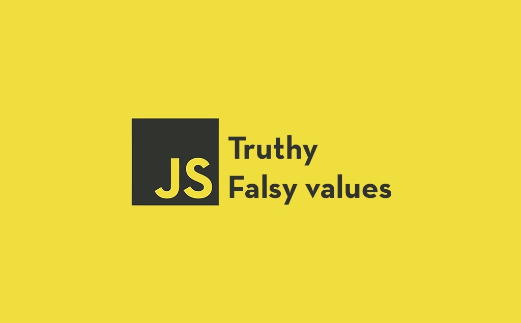 How truthy and falsy values in JavaScript work feature image