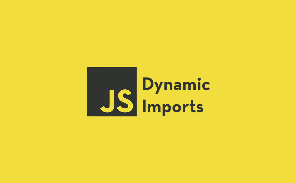 How to Use Dynamic Imports in JavaScript feature image