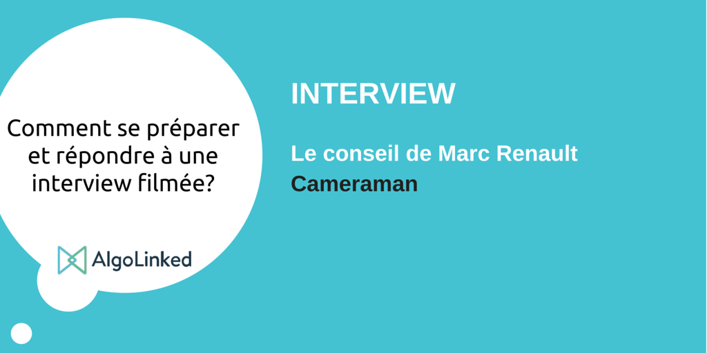 Itw Marc Renault cameraman