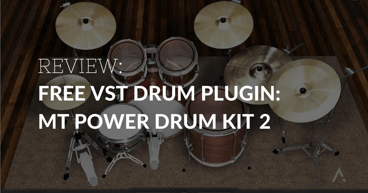 Free VST Instrument Review: MT Power Drum Kit 2