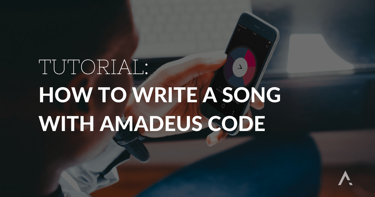 How to write a song with Amadeus Code
