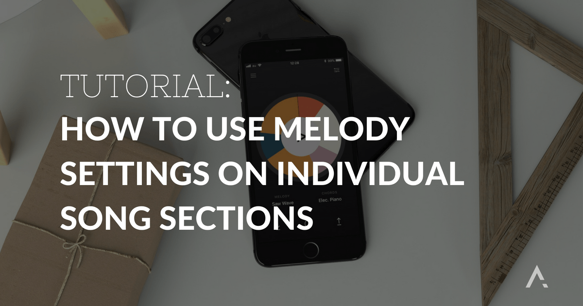How To Use Melody Settings On Individual Song Sections