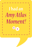 "Having an ""Amy Atlas Moment"" Badge"