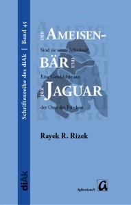 Der Ameisenbär und der Jaguar, R. R. Rizek; AphorismA