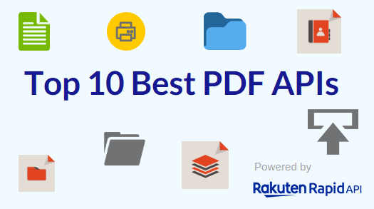 Top 10 Best PDF APIs: PDF To Text, Webpage, PDF Generator, and Other APIs